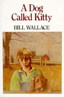 A Dog Called Kitty By Wallace, Bill